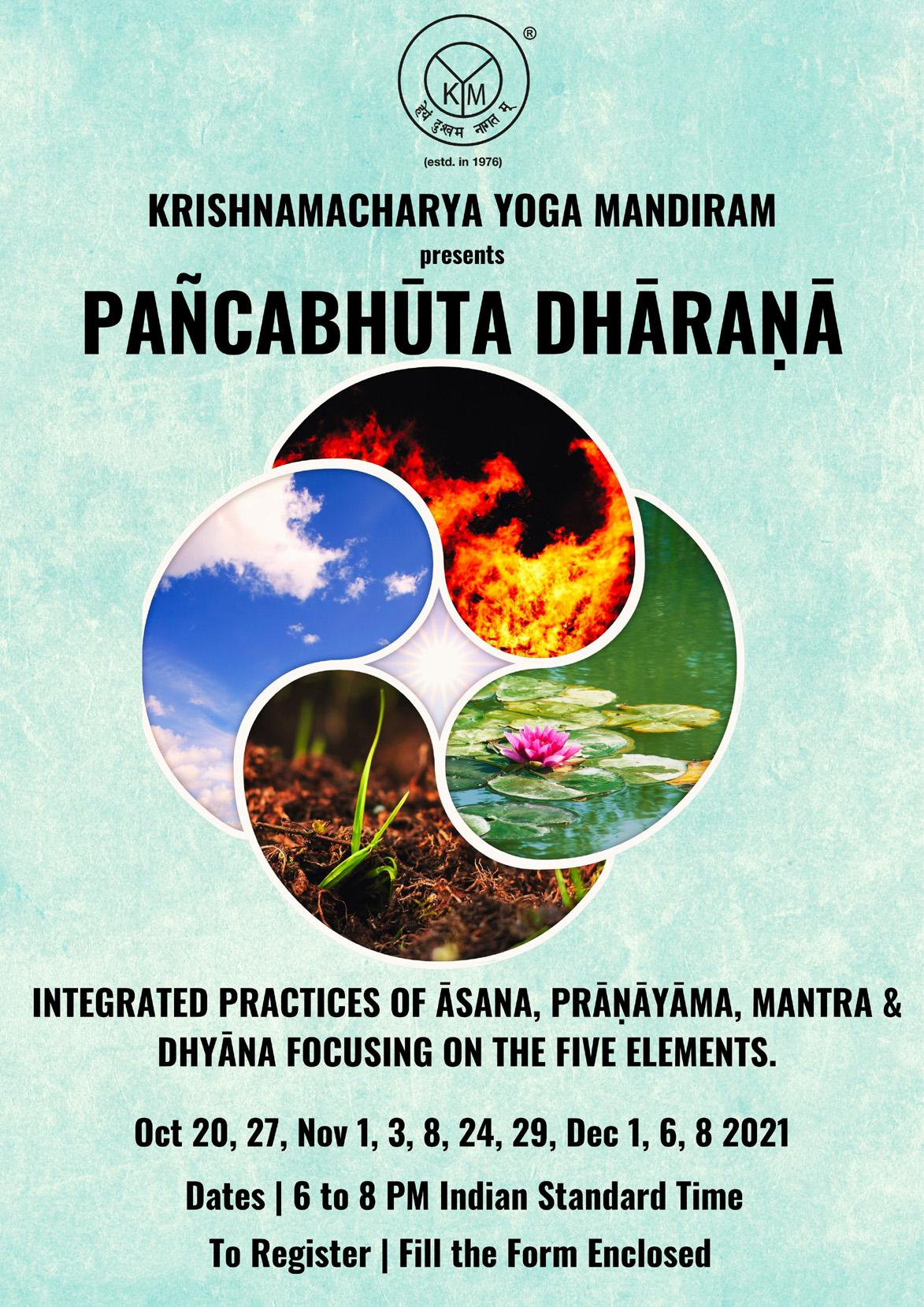 Pañcabhūta Dhāraṇā | Integrated Practices of Āsana, Prāṇāyāma, Mantra and Dhyānā focusing on the Five elements